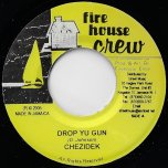 Drop Yu Gun / Hot Oil  - Chezidek / Lutan Fyah