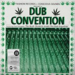 Fashion records And Conscious Sounds Presents A Dub Convention - Bush Chemists / The Dub Organiser