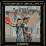 Dub Duel - Scientist Vs Crucial Bunny