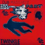 Dub Massacre Part 4 - The Killing Zone - Twinkle Brothers