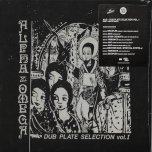 Dubplate Selection Vol 1 - Alpha And Omega