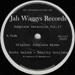 DUBPLATE SELECTION VOL 17 Roots Salute / Dubs Salute - Reality Souljahs