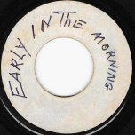 Early In The Morning / The Whistling Song - The Jamaicans / Byron Lee