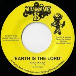 Earth Is The Lord / Ye Mas Gan - King Kong / Roots Radics