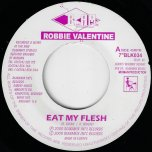 Eat My Flesh / Dub Of My Flesh - Robbie Valentine