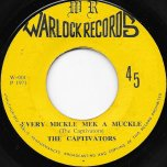 Every Mickle Mek A Muckle / Mickle Ver - The Captivators