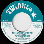 Faith Can Move Mountains / Ver - Twinkle Brothers