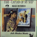 Fari Captain Of My Ship - Max Romeo