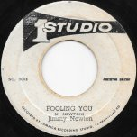 Fooling You / Just Another Girl - Jimmy Newton / Ken Boothe
