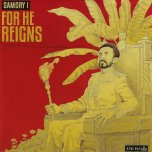 For He Reigns / Dub Ver - Samory I