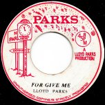 Forgive Me / Part Two - Lloyd Parks / Skin Flesh And Bones