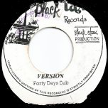 Forty Days And Forty Nights / Forty Days Dub - Leon Hyatt / King Tubby