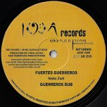 Fuertes Guerreros / Guerreros Dub / Freedom Fighters / I Dream Dub - Sista Zari / I Warriyah