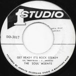 Get Ready It's Rock Steady / Smile Like An Angel - The Soul Agents / Bop And The Beltones