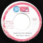 Getti Getti No Want It / Dread Locks Dread - Barrington Spence / U Roy