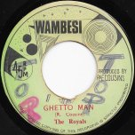 Ghetto Man / Oongaan Dub - The Royals