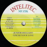 Gim Mi Your Love / Gim Me Ver - Junior Delgado