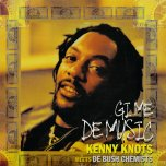 Gi Me De Music - Kenny Knots Meets Bush Chemists