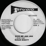 Give Me Jah Jah / Ver - Sugar Minott / Sound Dimension