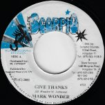 Give Thanks / Live On Rhythm - Mark Wonder / Mafia And Fluxy