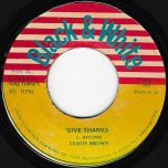 Give Thanks / Iron Gate Rock - Leroy Brown / King Tubby