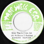 Give Thanks Unto Jah / Love And Blessing - Ranking Trevor / Morwell Unlimited