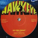 Go Deh Right / Dub - Desi Roots / Revolutionaries
