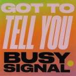 Got To Tell You / Stay So - Busy Signal