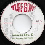 Trench Town Rock / Grooving Kgn 12 - Bob Marley And The Wailers