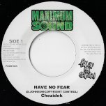 Have No Fear / Train To Zion Dub - Chezidek