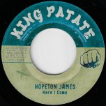 Here I Come / Here Come The Drums - Hopeton James / Bongo Herman