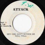 Hey Girl Dont Bother Me / This Ya Version Joy High - Delroy Wilson / King Tubby And The Aggrovators