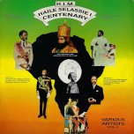 HIM Haile Selassie I Centenary Various Artists Vol 1 - Various..Junior Delgado..Twinkle Brothers..Angela..Horace Andy..Earl Sixteen