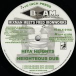 Hiya Heights / Heighteous Dub / From A I Shant Time / I Shant Dub - Mixman Meets Fred Iron Works