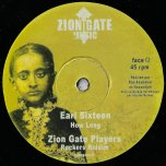 How Long / Rockers Riddim / Fade Away / Mount Zion Rock - Earl Sixteen / Zion Gate Players / Princess Black / Far East