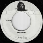 I Love You / Tell Me Now - Bob Andy