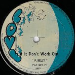 If It Dont Work Out / Give Love A Try - Pat Kelly