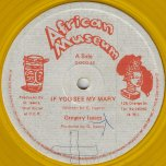 If You See My Mary / Marys Special Ver - Gregory Isaacs / Sly And Robbie