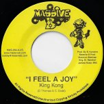 I Feel A Joy / People Bawlin - King Kong / Anthony Cruz