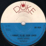 I Forgot To Be Your Love / Ive Got To Settle Down - Denzil Dennis