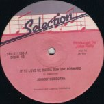 If Yu Love De Rub A Dub Say Forward / Chanting Till A Morning  - Johnny Osbourne / Hugh Brown