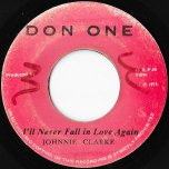 Ill Never Fall In Love Again / I Love Ver - Johnny Clarke