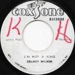 I'm Not A King / Pe Da Pa - Delroy Wilson / The Soul Vendors