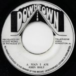 A Man I Am / Why Did You Leave - John Holt