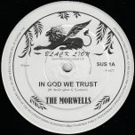 In God We Trust / Back A Yard  - The Morwells