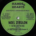 In The Ghetto Dub / Ghettology Dub / Dub Rise / Rising Mix II - Noel Zebulon / Dread And Fred