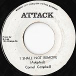 I Shall Not Remove / Straight To Trojan Head - Cornell Campbell / The Aggrovators