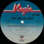 It Dread Inna Inglan (For George Lindo) / Man Free (For Darcus Howe) - Poet And The Roots