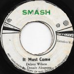 It Must Come / Good Better Best Inst - Delroy Wilson And Dennis Alcapone / The Hippy Boys