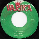 It Was Love / Lovin Dub - Brent Dowe / B And D Syndicate